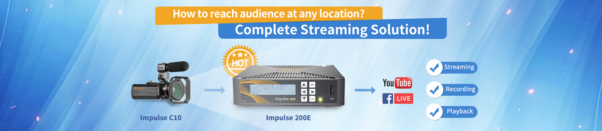 Complete Streaming Solution